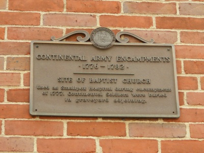 Continental Army Encampments: 1776-1782. Site of Baptist Church. Used as Smallpox Hospital during the encampment of 1777. Continental Soldiers were buried in graveyard adjoining.