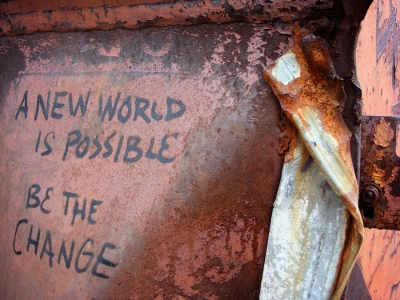 A new world is possible: be the change